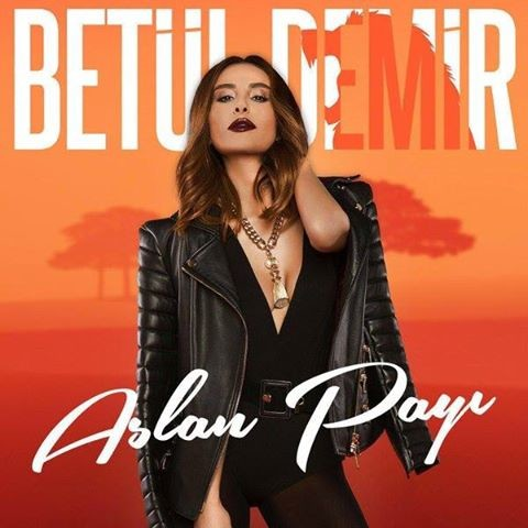 Betül Demir - Aslan Payı [2016] Single